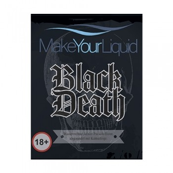 Make Your Liquid – Black Death